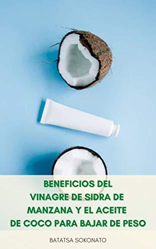Beneficios Del Vinagre De Sidra De Manzana Y El Aceite De Coco...