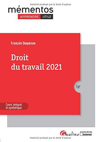 Droit du travail: Les règles et les grands principes du droit du travail applicables en 2021