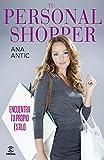 Tu personal Shopper: Encuentra tu propio estilo (FUERA DE COLECCIÓN Y ONE SHOT)