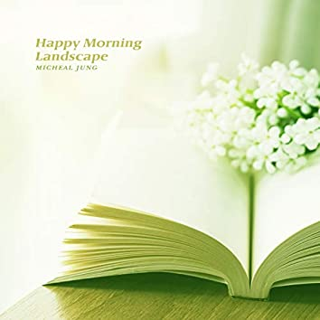 Happy Morning Landscape
