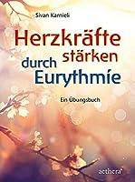 Herzkraefte staerken durch Eurythmie: Ein Uebungsbuch