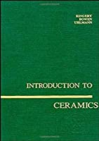 Introduction to Ceramics (Wiley Series on the Science and Technology of Materials)