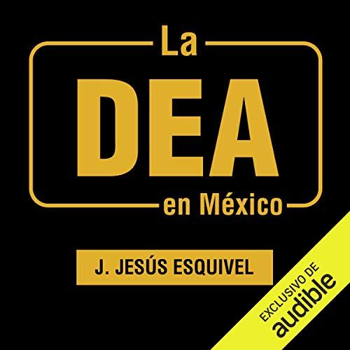 Diseño de la portada del título La DEA en México