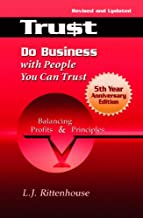 Do Business with People You Can Trust: Balancing Profits and Principles - Fifth Anniversary Edition