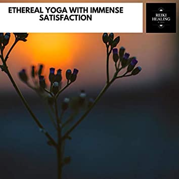 Ethereal Yoga With Immense Satisfaction