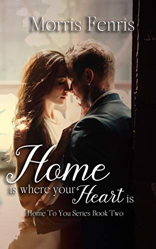 Home Is Where Your Heart Is: A Christian Romance (Home To You Series Book 2) (English Edition)