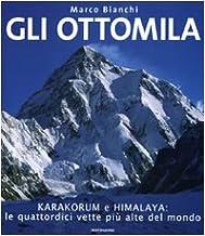 Permalink to Gli ottomila. Harakorum e Himalaya: le quattordici vette più alte del mondo. Ediz. illustrata PDF