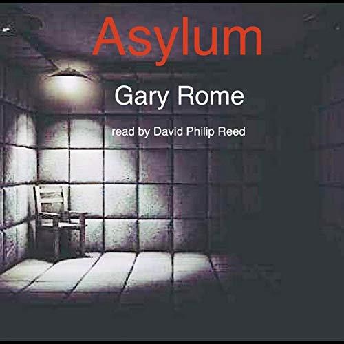 Asylum Audiobook By Gary Rome cover art