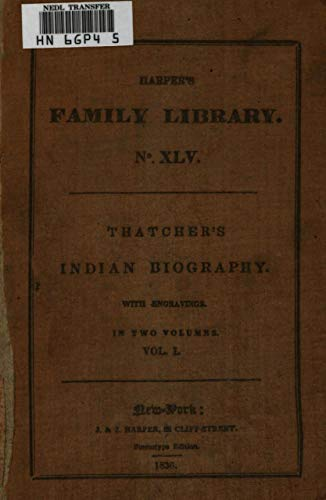 "The Abridged Version of ""Indian Biography; Vol. 1 (of 2)"": Or, An Historical Account of Those Individuals Who Have Been Distinguished among the North American Natives as Orators, Warriors, Statesmen,"