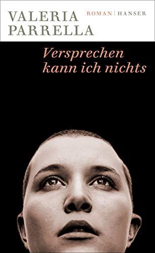 Buchseite und Rezensionen zu 'Versprechen kann ich nichts: Roman' von Valeria Parrella