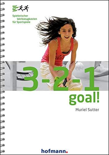 3-2-1 Goal!: Spielerischer Werkzeugkasten für Sportspiele