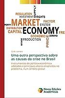 Uma outra perspectiva sobre as causas da crise no Brasil