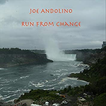Run from Change