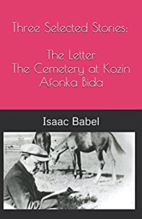 Three Selected Stories:  The Letter, The Cemetery at Kozin and Afonka Bida: Russian texts included (Short Stories)