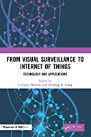 From Visual Surveillance to Internet of Things: Technology and Applications Front Cover
