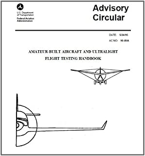 AMATEUR-BUILT AIRCRAFT AND ULTRALIGHT FLIGHT TESTING HANDBOOK ON KINDLE Federal Aviation Administration (FAA)