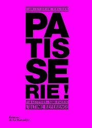livre Pâtisserie ! : L'ultime référence