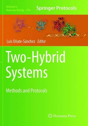 Two-Hybrid Systems: Methods and Protocols (Methods in Molecular Biology (1794), Band 1794)