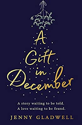 A Gift in December: An utterly romantic feel-good winter read
