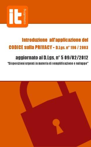 Introduzione all'applicazione del Codice Sulla Privacy (Italian Edition)