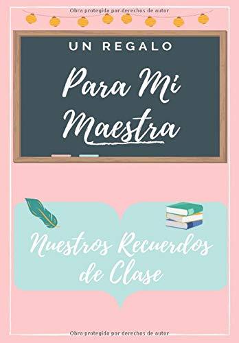 Para Mi Maestra: Un libro de apreciación del maestro en color altamente personalizado: regalo de Navidad / regalo de acción de gracias / regalo de apreciación del maestro