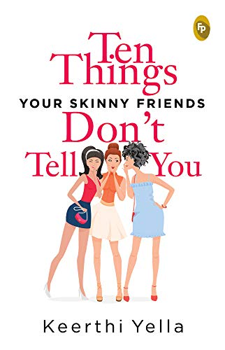 Ten Things Your Skinny Friends Don't Tell You (English Edition)