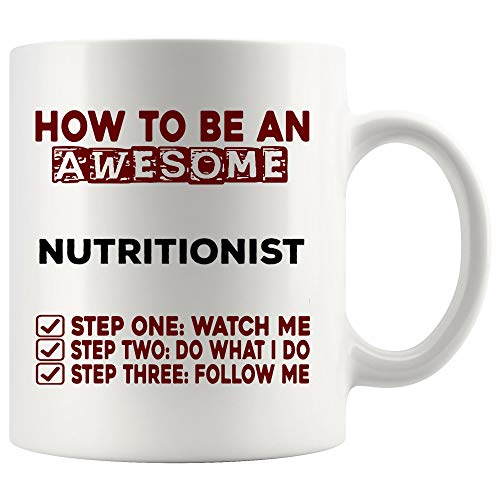 How To Be Awesome Nutritionist Mug Best Coffee Cup Gift Watch Me Follow Me | Dietitian Nutrition Health Coach Funny World Best Gift Mom Dad