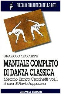 Manuale completo di danza classica: 1