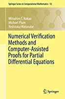 Numerical Verification Methods and Computer-Assisted Proofs for Partial Differential Equations (Springer Series in Computational Mathematics (53))