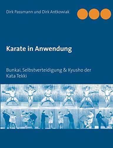 Karate in Anwendung: Bunkai, Selbstverteidigung & Kyusho der Kata Tekki