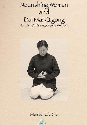 Nourishing Woman and Dai Mai Qigong