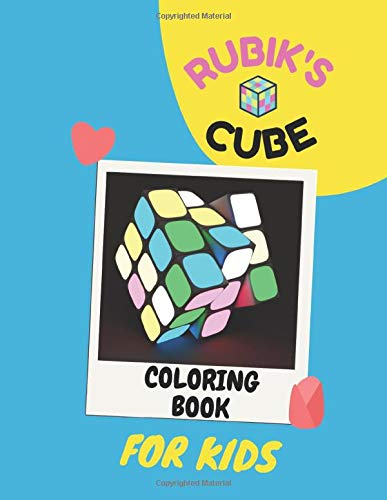 Rubik's Cube Coloring Book for Kids: Make Your Child Enjoy Coloring the Cube Before Beginning to Solve Rubik's Cube. Rubik's Cube Gift, Rubik's Cube Coloring. size 8.5x11 (inches)