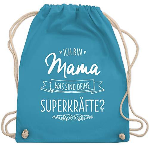 Muttertagsgeschenk - Ich bin Mama - was sind deine Superkräfte - Unisize - Hellblau - jutebeutel lustiger spruch - WM110 - Turnbeutel und Stoffbeutel aus Baumwolle