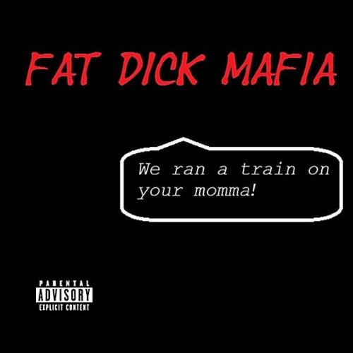 We Ran a Train On Your Momma [Explicit]