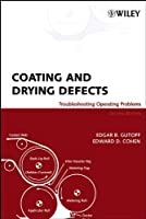 Coating and Drying Defects: Troubleshooting Operating Problems (Society of Plastics Engineers Monographs)
