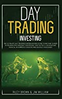Day Trading Investing: The Ultimate Day Trading For Beginners Guide To Become Expert in Trading Psychology, Strategies, and Tactics. A Quickstart Manual To Improve Your Income Quickly and Easily