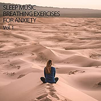 Sleep Music: Breathing Exercises For Anxiety Vol. 1