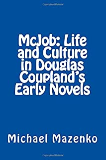 McJob: Life and Culture in Douglas Coupland's Early Novels