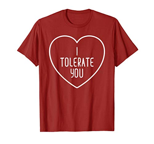 I Tolerate You Funny Love Quote T-Shirt