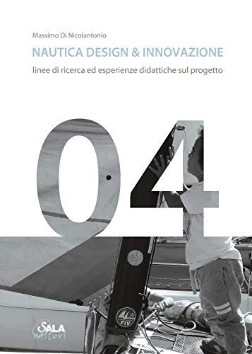Nautica design & innovazione. Linee di ricerca ed esperienze didattiche sul progetto. Ediz. italiana e inglese