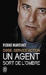 Un Agent sort de l'ombre - DGSE Service Action de Pierre Martinet