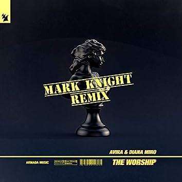 The Worship (Mark Knight Remix)