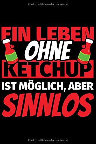 Notizbuch liniert: Ketchup Geschenke lustig Ketchupliebhaber