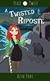A Twisted Riposte: A California Fae Cozy Mystery (Pixie Twist Mysteries Book 1) (Kindle Edition)