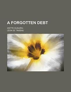 A Forgotten Debt; (Dette Oubliee)