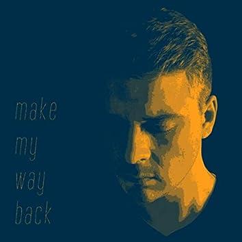 Make My Way Back