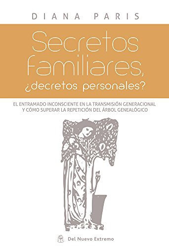 Secretos familiares: ¿Decretos personales? (Spanish Edition)