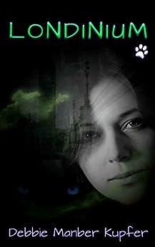 [Debbie Manber Kupfer, Rebecca Jaycox]のLondinium (The P.A.W.S. Saga Book 4) (English Edition)