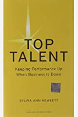 Top Talent: Keeping Performance Up When Business Is Down (Memo to the CEO) Kindle Edition