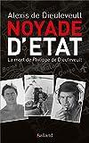 Noyade d'Etat : La mort de Philippe de Dieuleveult